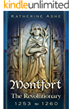 Montfort The Revoutionary 1253 to 1260 (Montfort The Founder of Parliament series)