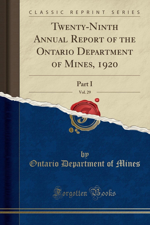 Twenty-Ninth Annual Report of the Ontario Department of Mines, 1920, Vol. 29: Part I (Classic Reprint) pdf