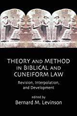 Theory and Method in Biblical and Cuneiform Law: Revision, Interpolation, and Development Paperback