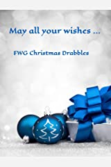 May your wishes...: Christmas Drabbles Kindle Edition