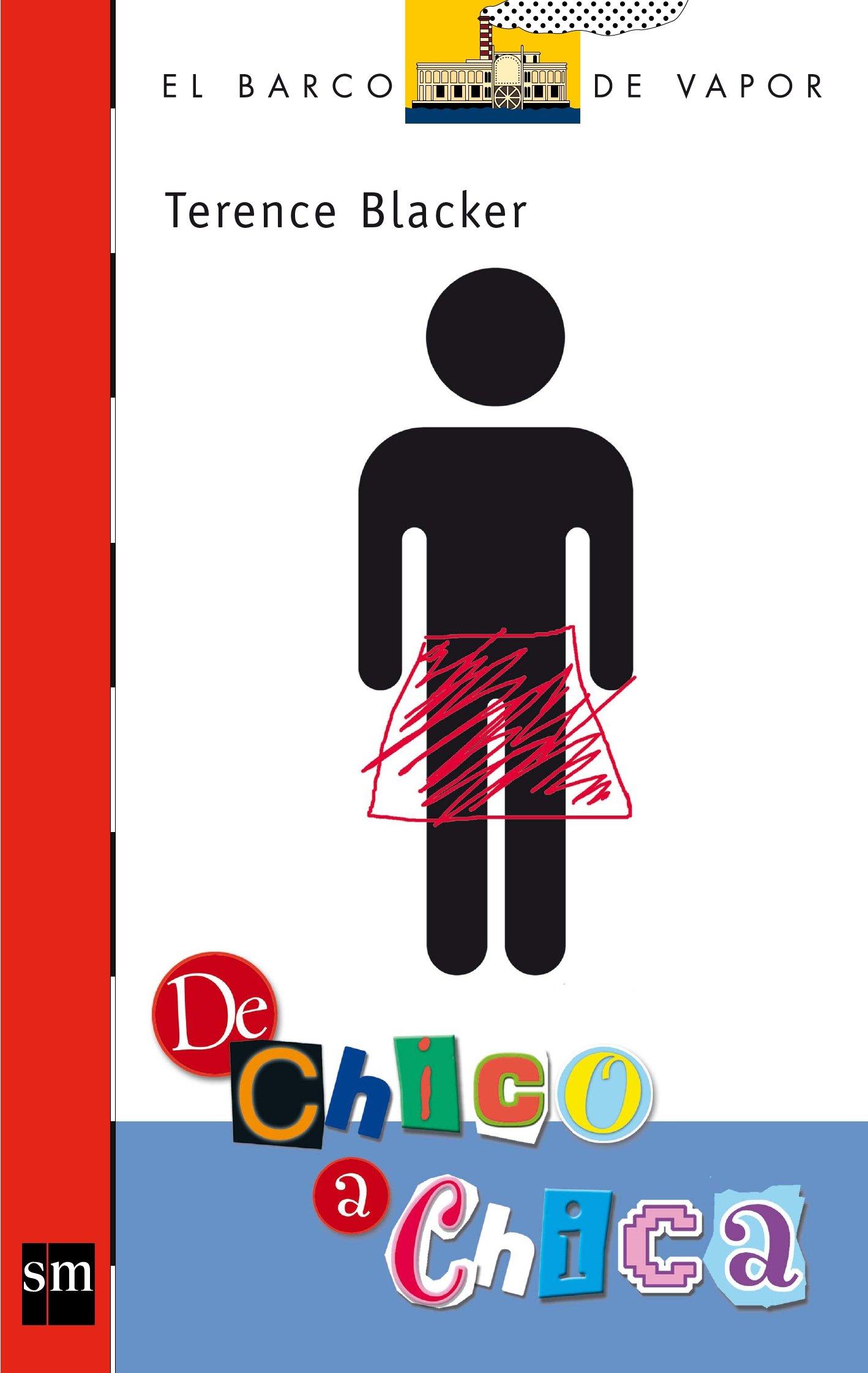 De chico a chica (El Barco de Vapor Roja): Amazon.es: Terence Blacker, Isabel González-Gallarza Granizo: Libros