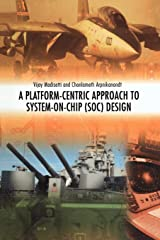 A Platform-Centric Approach to System-on-Chip (SOC) Design Paperback