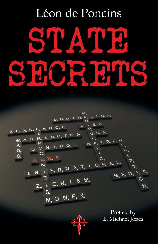 State Secrets: A Documentation of the Secret Revolutionary Mainspring Governing Anglo-American Politics ebook
