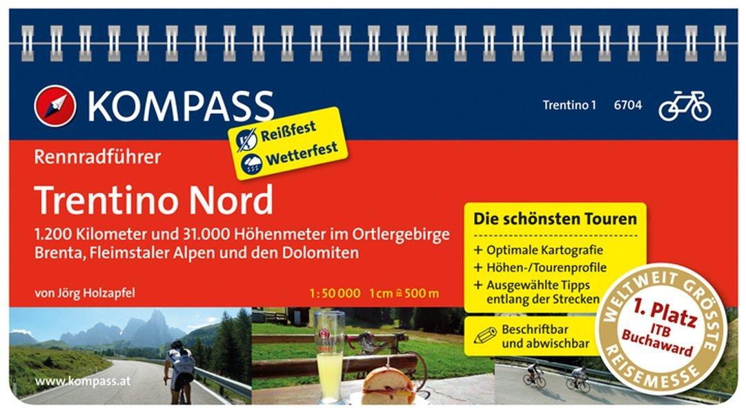 Rennradführer Trentino Bd 1: Trentino Nord: Fahrradführer mit Top-Routenkarten im optimalen Maßstab. (KOMPASS-Fahrradführer, Band 6704)