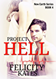 Project Hell--Part Four: A Serial Sci-fi Romance (The New Earth Series Book 4)