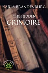 The Hidden Grimoire (A Hillendale Novel Book 3) Kindle Edition