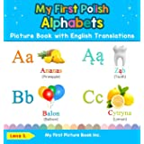 My First Polish Alphabets Picture Book with English Translations: Bilingual Early Learning & Easy Teaching Polish Books for K