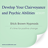 Develop Your Clairvoyance and Psychic Abilities (Self-Hypnosis & Meditation)