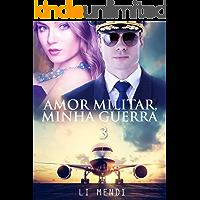 Amor Militar, Minha Guerra 3 (Missão Amor)