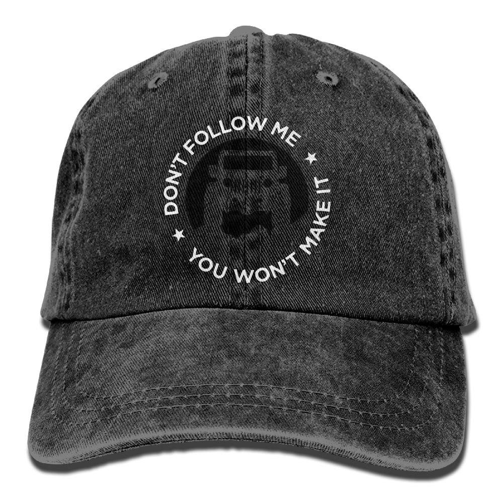 You Wont Make It Plain Adjustable Cowboy Cap Denim Hat for Women and Men Dont Follow Me