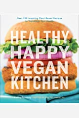 Healthy Happy Vegan Kitchen: Over 220 Inspiring Plant-Based Recipes to Transform Your Health Kindle Edition