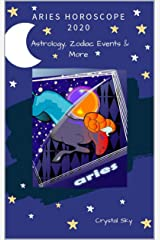 Aries Horoscope 2020: Astrology, Zodiac Events & More (Horoscopes 2020 Book 1) Kindle Edition