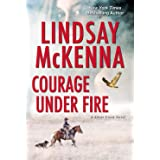 Courage Under Fire: A Riveting Novel of Romantic Suspense (Silver Creek)