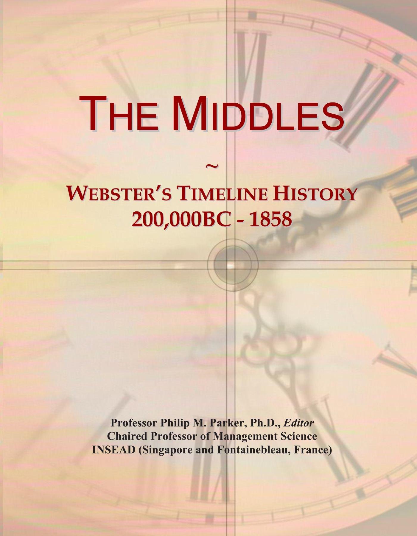 The Middles: Webster's Timeline History, 200,000BC - 1858 ebook