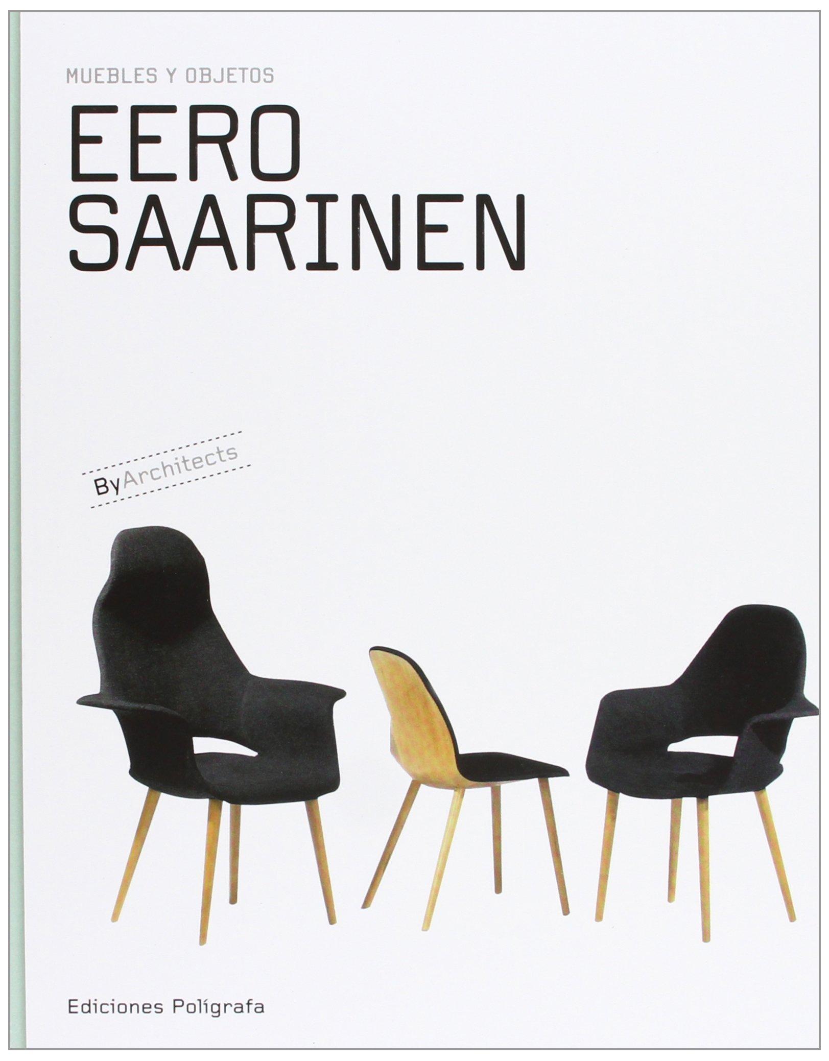 Muebles Y Objetos Eero Saarinen Varios Autores 9788434312524  # Muebles Eero Saarinen