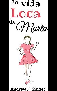 La vida loca de Marta (Spanish Edition)