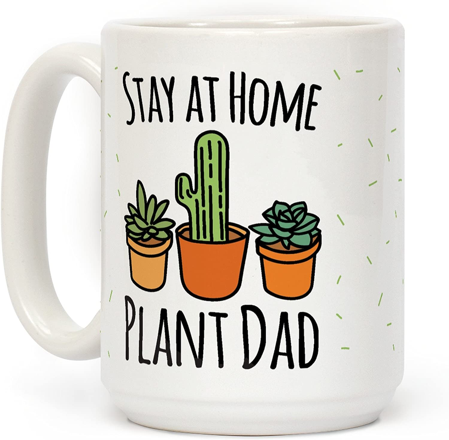 LookHUMAN Stay At Home Plant Dad White 15 Ounce Ceramic Coffee Mug