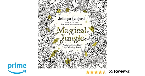 Magical Jungle An Inky Expedition And Coloring Book For Adults Johanna Basford 9780143109006 Books