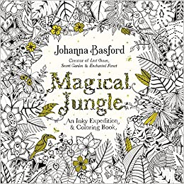 Amazon Com Magical Jungle An Inky Expedition And Coloring Book For