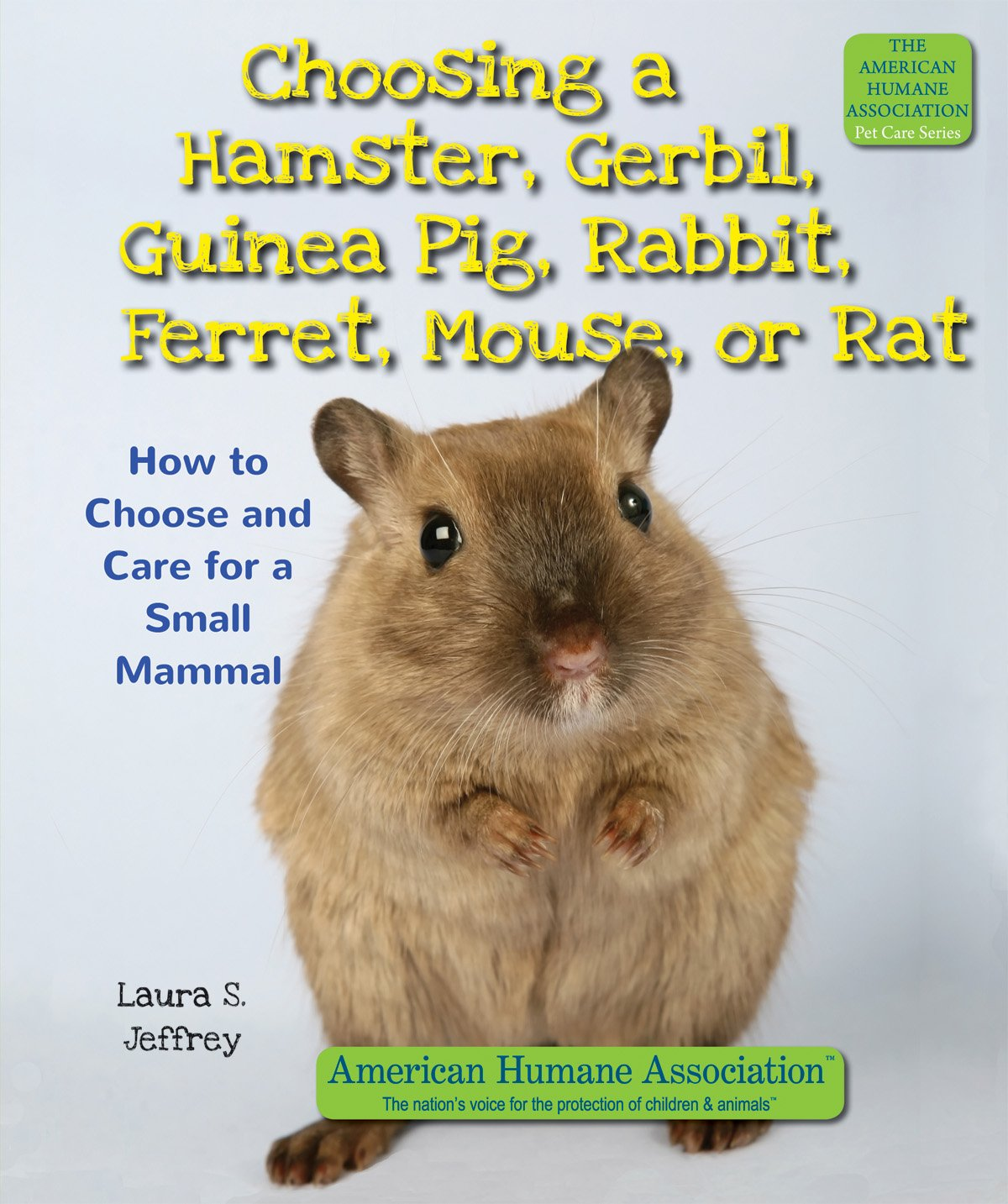 Uncategorized Hamster And Guinea Pig choosing a hamster gerbil guinea pig rabbit ferret mouse or rat how to choose and care for small mammal american humane