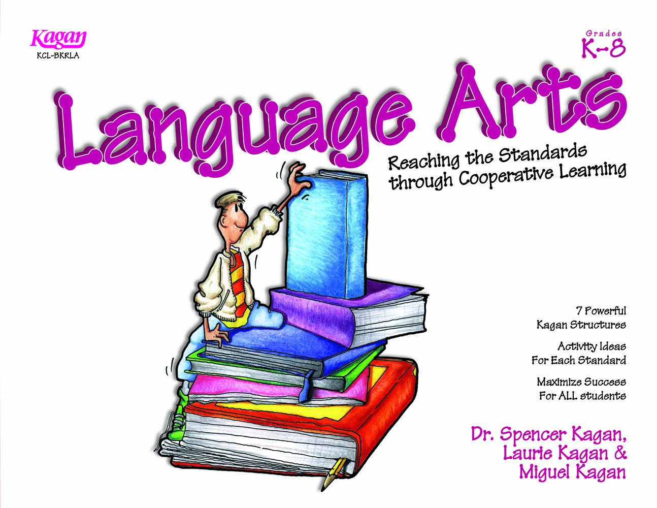 Reaching the Standards: Language Arts (Guide Only)  184pp by Kagan Cooperative Learning