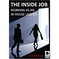 The Inside Job: Working as an In-house Lawyer (English Edition)