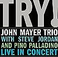 Try ! John Mayer Trio Live in Concert