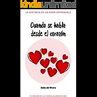Cuando se habla desde el Corazón: La historia de un amor improbable (Teoría Blumenstein nº 1)
