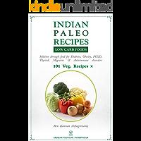 Indian Paleo Recipes (Low Carb High Fat - VEG)