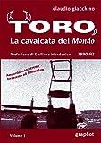 Toro, la cavalcata del mondo: Cofanetto composto da due volumi