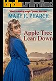 Apple Tree Lean Down (The Apple Tree Saga Book 1)