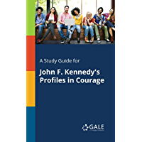 A Study Guide for John F. Kennedy's Profiles in Courage (Nonfiction Classics for Students) (English Edition)