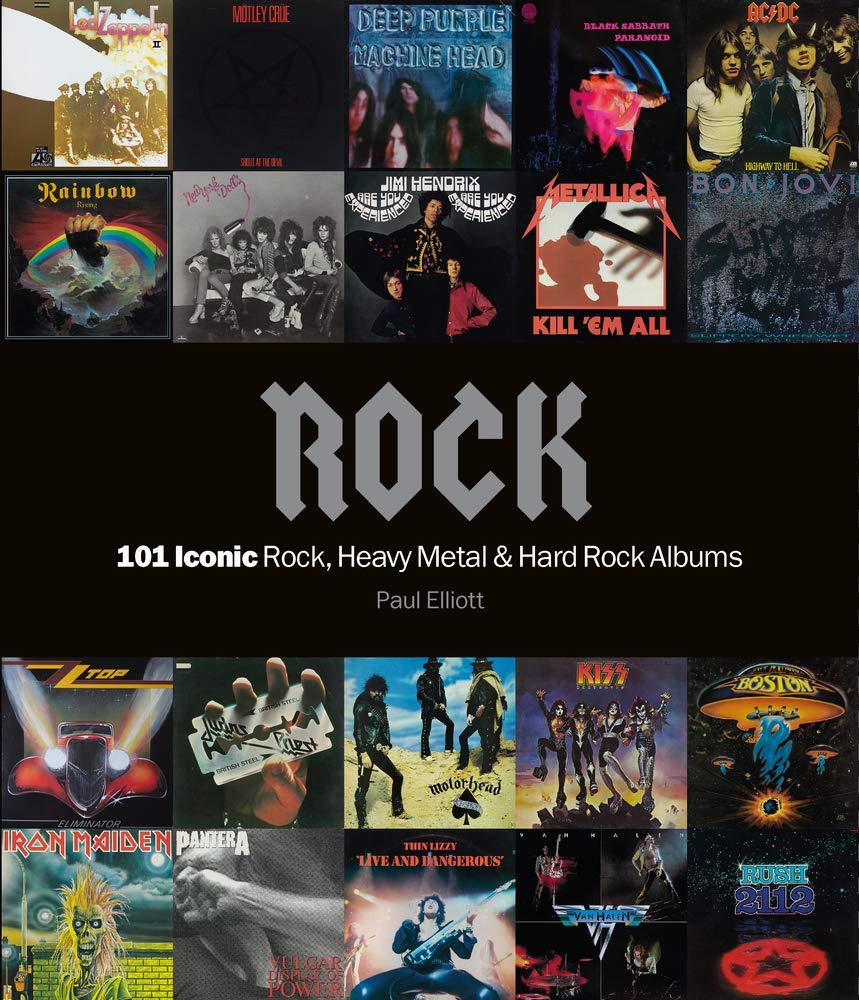 Best Rock Albums 2021 Rock: 101 Iconic Rock, Heavy Metal & Hard Rock Albums: Elliot