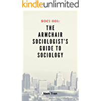 SOCI 001: The Armchair Sociologist's Guide to Sociology (English Edition)