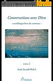 Conversations avec Dieu, tome 2: Un dialogue hors du commun