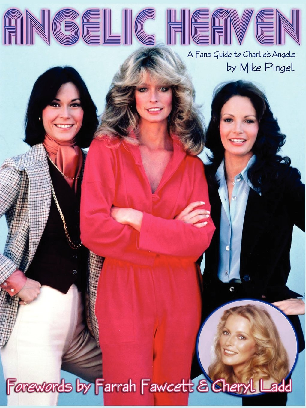 Angelic Heaven - A Fan's Guide to Charlie's Angels pdf epub
