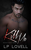 Kill Me: A dark mafia romance (Kiss of Death Book 1)