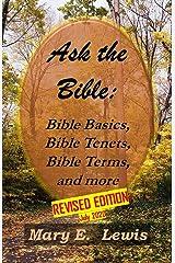ASK THE BIBLE: Bible Basics, Bible Tenets, Bible Terms, and more Kindle Edition