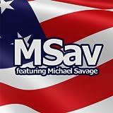 MSav ft Michael Savage and The Savage Nation
