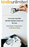 A Guide For DIY Home Improvements Hacks:: Home Repairs & Renovations To Revamp & Renew