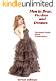 Men in Bras, Panties and Dresses: The Secret Truths About Transvestites