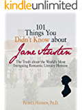 101 Things You Didn't Know About Jane Austen: The Truth About the World's Most Intriguing Romantic Literary Heroine (English Edition)