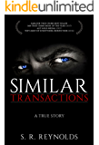 Similar Transactions: A True Story (English Edition)