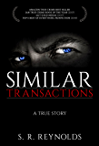 Similar Transactions: A True Story