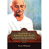 Gandhi's American Ally: How an Educational Missionary Joined the Mahatma's Struggle Against Untouchability