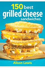 150 Best Grilled Cheese Sandwiches Paperback