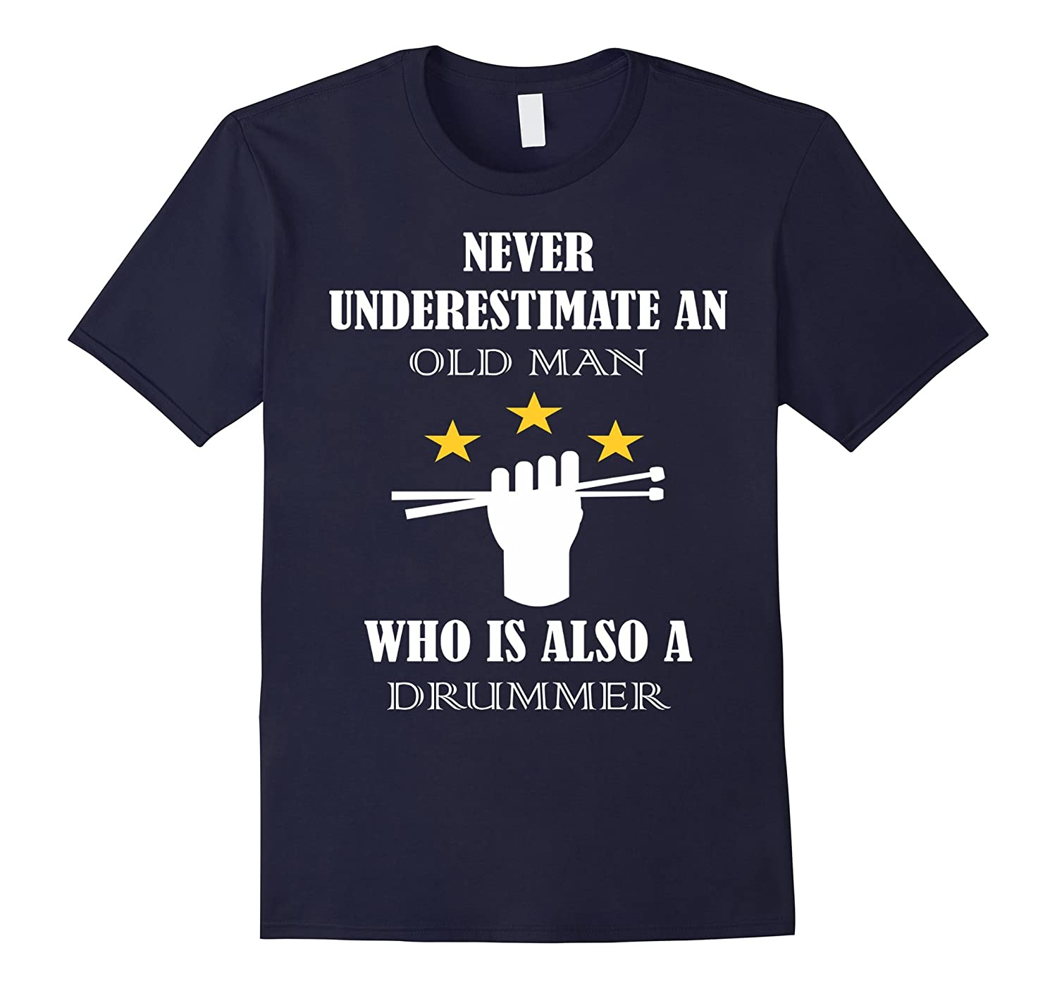 Drummer Never underestimate an old man who's drummer T-shirt-BN