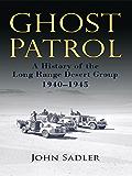 Ghost Patrol: A History of the Long Range Desert Group, 1940–1945