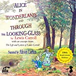 Alice's Adventures in Wonderland and Through the Looking-Glass : With an Excerpt from the Life and Letters of Lewis Carroll | Lewis Carroll,Stuart Dodgson Collingwood