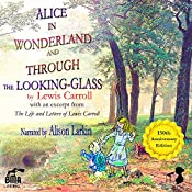 Alice's Adventures in Wonderland and Through the Looking-Glass: With an Excerpt from the Life and Letters of Lewis Carroll | Lewis Carroll, Stuart Dodgson Collingwood